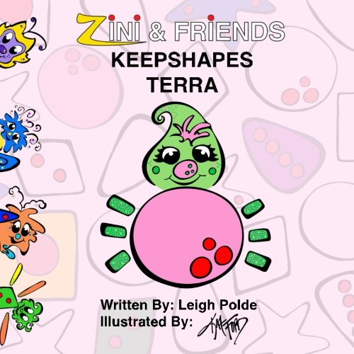 Zini And Friends: Keepshapes Terra (Volume 3)