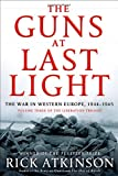 The Guns at Last Light: The War in Western Europe, 1944-1945 (The Liberation Trilogy)