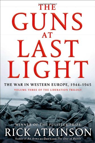 The Guns at Last Light: The War in Western Europe, 1944-1945 (The Liberation Trilogy) (D Day World War Ii Invasion Game)
