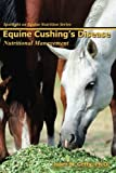Equine Cushing's Disease: Nutritional Management (Spotlight on Equine Nutrition)