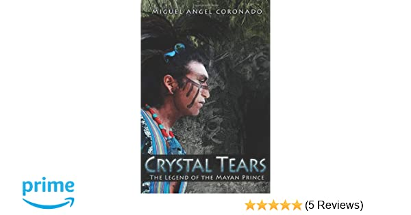 Crystal Tears: The Legend of the Mayan Prince