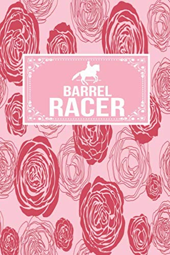 Barrel Race - Barrel Racer: Racing Gift Lined Journal Notebook To Write In For Racers