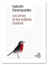 Les âmes et les enfants d'abord par Isabelle Desesquelles