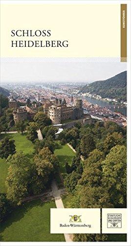 Schloss Heidelberg (Führer staatliche Schlösser und Gärten Baden-Württemberg)