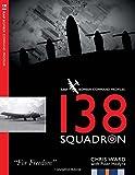 138 Squadron: Volume 6 (RAF Bomber Command Profiles)