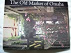 The Old Market of Omaha by Samuel with Mark…