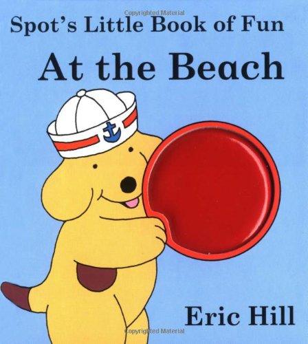 Spot's Little Book of Fun At The Beach pdf