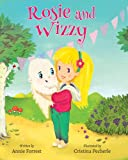 Rosie and Wizzy (Wizzy's Adventures Book 1)