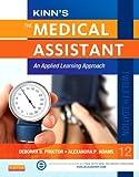 Kinn's The Medical Assistant: An Applied Learning Approach, 12e (Medical Assistant (Kinn's))