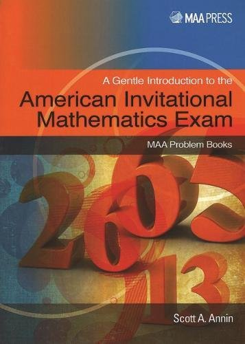 A Gentle Introduction to the American Invitational Mathematics Exam (Problem Books)