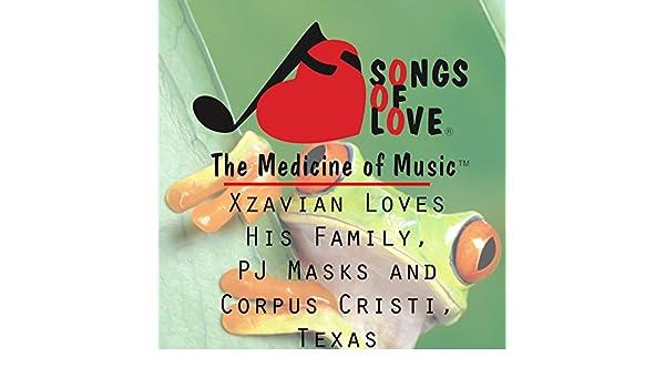 Xzavian Loves His Family, Pj Masks and Corpus Cristi, Texas de T. Jones en Amazon Music - Amazon.es