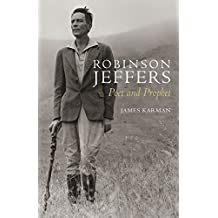 Robinson Jeffers: Poet and Prophet