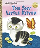 The Shy Little Kitten (Little Golden Books)