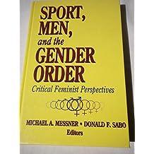 Sport, Men And Gender Order: Critical Feminist Perspective
