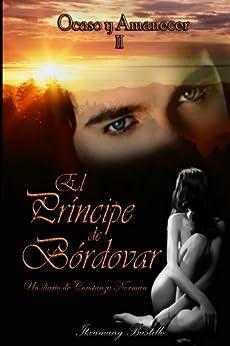 El Príncipe de Bórdovar (segunda parte) (Ocaso y Amanecer nº 2) (Spanish Edition) by [Bustillo, Itxa]