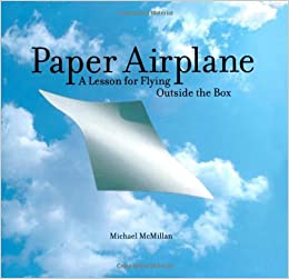 Paper Airplane: A Lesson for Flying Outside the Box