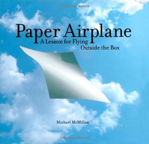 Paper Airplane A Lesson For Flying Outside The Box Michael - Box paper airplane