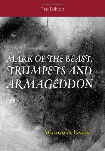 Mark of the Beast, Trumpets and Armageddon (Obama And The Mark Of The Beast)
