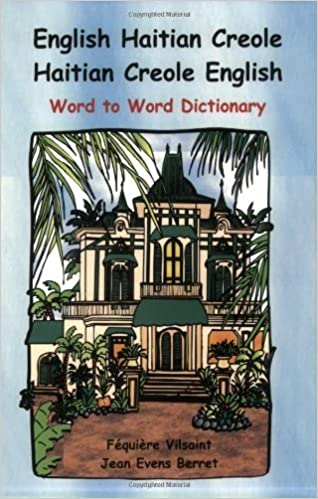 English Haitian Creole Word to word (Billingual Dictionaries) (Creole Edition) by Fequiere Vilsaint (2006-02-12)