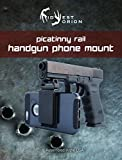Handgun Phone Smartphone Camera Mount for Any Picatinny Rail Equipped Handgun, Rifle, or Weapon