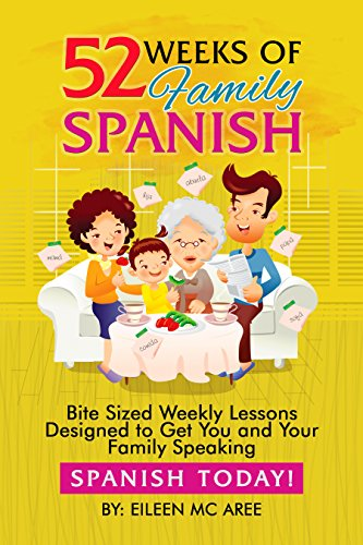 52 Weeks of Family Spanish (7 Steps To Raising A Bilingual Child)