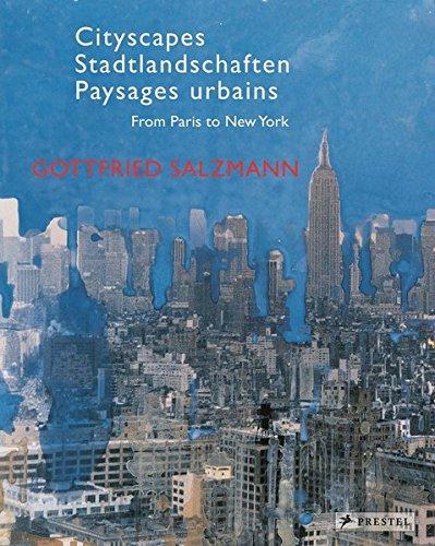 Gottfried Salzmann - Cityscapes - Stadtlandschaften - Paysages urbains - from Paris to New York - (engl./dt./frz.)
