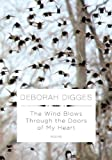 The Wind Blows Through the Doors of My Heart, Deborah Digges, 0375711708