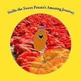 Stella the Sweet Potato's Amazing Journey, Kim David, 1490915508