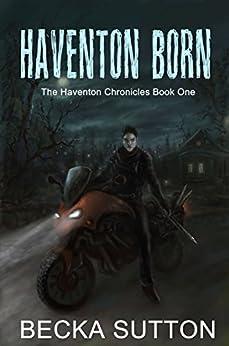Haventon Born (The Haventon Chronicles Book 1) (English Edition) por [Sutton, Becka]