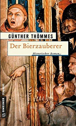 Der Bierzauberer. Historischer Roman