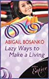 Lazy Ways to Make a Living by Abigail Bosanko front cover