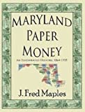 img - for Maryland Paper Money, An Illustrated History, 1864-1935 book / textbook / text book