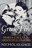 Greek Fire: The Story of Maria Callas and Aristotle Onassis by Nicholas Gage front cover