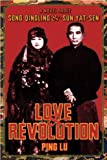 Love and Revolution: A Novel About Song Qingling and Sun Yat-sen (Modern Chinese Literature from Taiwan)