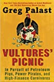 img - for Vultures' Picnic: In Pursuit of Petroleum Pigs, Power Pirates, and High-Finance Carnivores book / textbook / text book