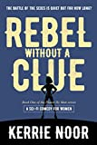 Rebel Without A Clue: The battle of the sexes is quiet but for how long? (Planet Hyman and Beyond Book 1)