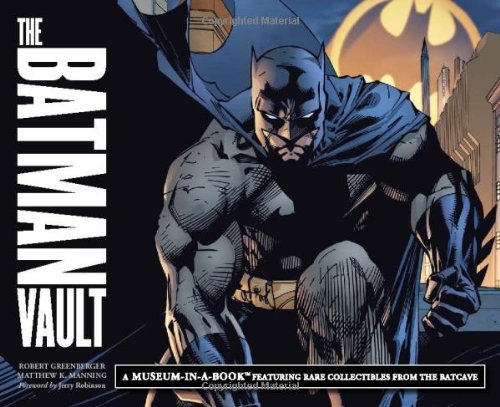 The Batman Vault: A Museum-in-a-Book  Rare Collectibles