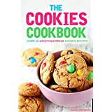 The Cookies Cookbook: Over 25 Mouthwatering Cookie Recipes