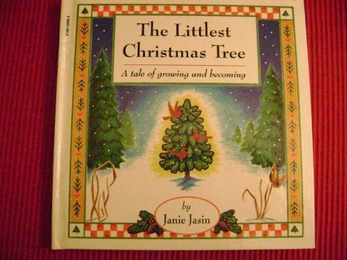 The Littlest Christmas Tree: A Tale of Growing & Becoming