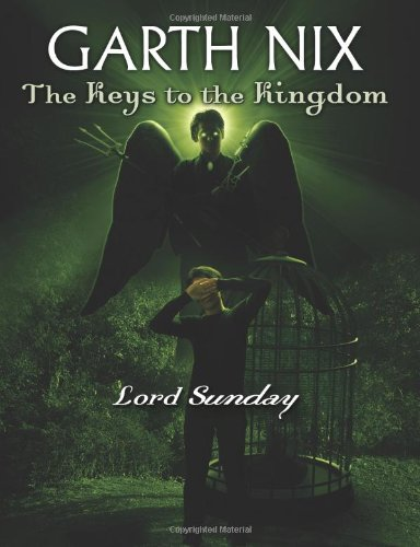 The Keys to the Kingdom #7: Lord Sunday
