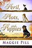 Download Peril, Plots, and Puppies: A Sleuth Sisters Mystery (The Sleuth Sisters Book 6) in PDF ePUB Free Online