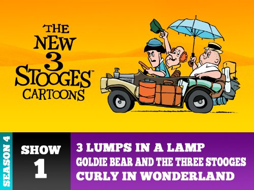 3 Lumps In A Lamp/Goldie Bear And The Three Stooges/Curly In Wonderland