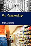 On Carpentry, Thomas Aiello, 1257090674