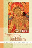Women Practicing Buddhism, , 086171539X