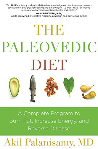 The Paleovedic Diet: A Complete Program to Burn Fat, Increase Energy, and Reverse Disease by Akil Palanisamy