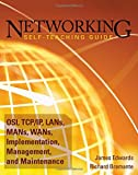 img - for Networking Self-Teaching Guide: OSI, TCP/IP, LANs, MANs, WANs, Implementation, Management, and Maintenance by James Edwards (2009-05-04) book / textbook / text book