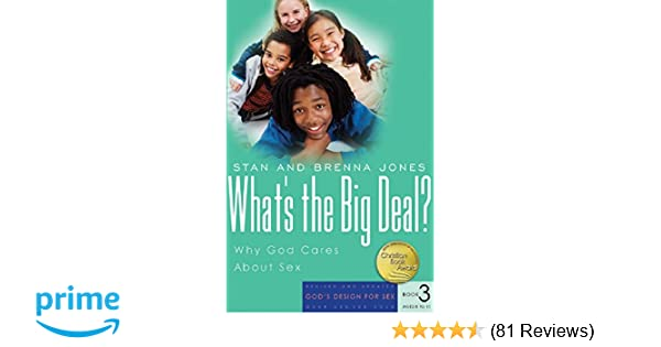 Amazon Com What S The Big Deal Why God Cares About Sex God S
