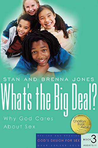 What's the Big Deal?: Why God Cares About Sex (God's Design for Sex) (God Lives Sex)