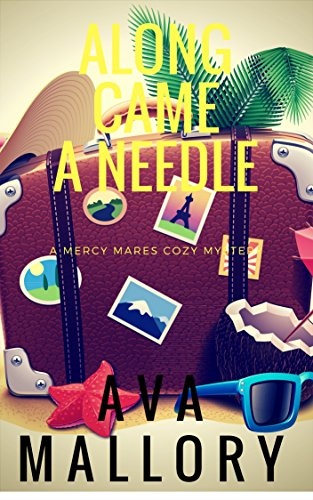 Along Came A Needle: A Mercy Mares Cozy Mystery Book Four by [Mallory, Ava]