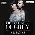 Fifty Shades of Grey 3: Befreite Lust | E. L. James